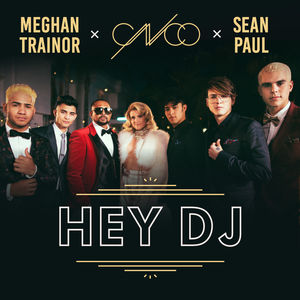 Cnco Meghan Trainor Sean Paul - Hey Dj